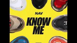 Nav   Know Me (Clean)