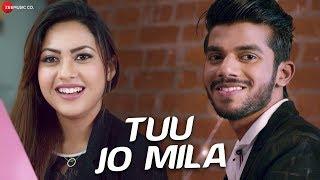 Tuu Jo Mila - Official Music Video | Yasser Desai | Anjana
