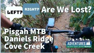 Pisgah - Daniels Ridge - Cove Creek   WE GOT LOST