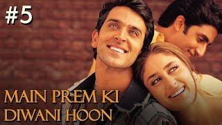Main Prem Ki Diwani Hoon Full Movie | Part 5/17 | Hrithik