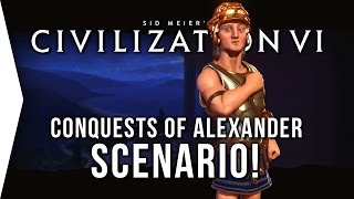 Civilization VI ► Conquests of Alexander Scenario - [Civ 6 Gameplay]