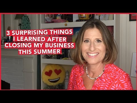 3 Surprising Things I Learned After Closing My Business This Summer