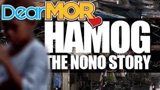 "Dear MOR: ""Hamog"" The Nono Story 11-20-16"