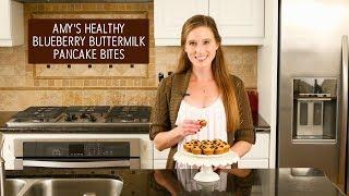 Healthy Blueberry Buttermilk Pancake Bites   Amys Healthy Baking