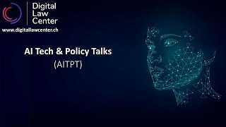 March 2021: Digital Law Center, Geneva – AI Tech & Policy Talks (in English)