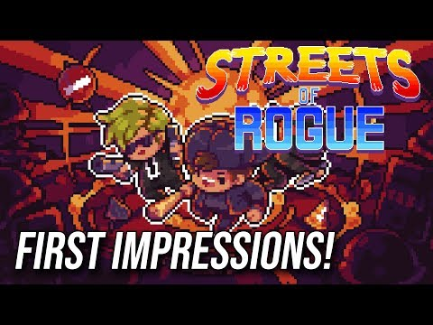 Streets Of Rogue - FIRST IMPRESSIONS!