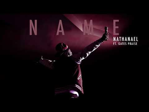 Download Nathanael | Name feat  Gates Praise (AUDIO) in Full HD Mp4