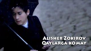 Alisher Zokirov - Qaylarga ko'may | Алишер Зокиров - Кайларга кумай