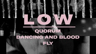 "Low - Double Negative Triptych - ""Quorum"", ""Dancing and Blood"" and ""Fly"""