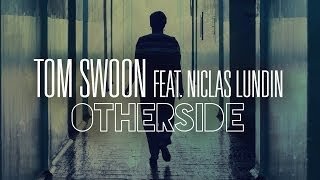Tom Swoon feat. Niclas Lundin - Otherside (Original Mix)