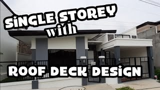 SINGLE  STOREY | BUNGALOW HOUSE WITH ROOF DECK DESIGN