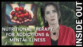 Nutritional Therapy for Addiction and Mental Illness Recovery