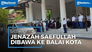 Detik-detik Jenazah Sekda DKI Saefullah Diantarkan ke Balai Kota dari Rumah Duka Santoso