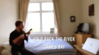 Hold Back The River - James Bay (Ukulele Tutorial)