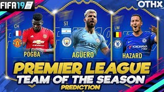FIFA 19 | Premier League Team of the Season Prediction w/ Aguero, Pogba, Hazard  @Onnethox