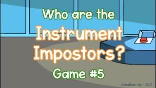 Instrument Impostors: Game #5