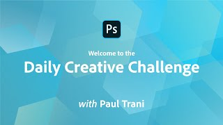Photoshop Daily Creative Challenge - Welcome!