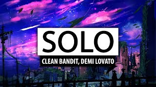 Clean Bandit ‒ Solo (ft. Demi Lovato) [Lyrics] 🎤