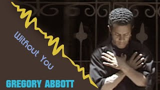"Gregory Abbott ""Without You"" Video"