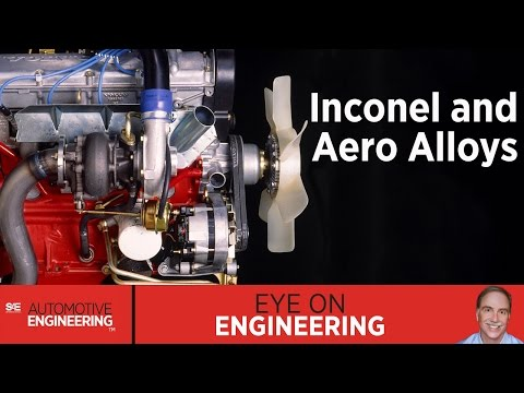 SAE Eye on Engineering: Inconel and Aero Alloys