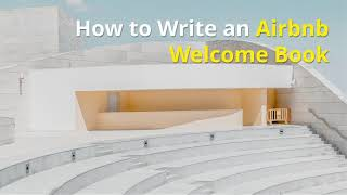 Airbnb Welcome Book: How to Create a Comprehensive Guide for Your Guests