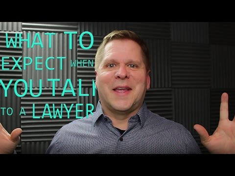 Video - What to Expect When You Talk to a Lawyer