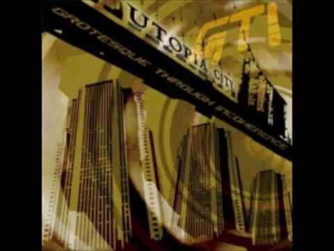 Grotesque Through Incoherence // Utopia City // Full Album