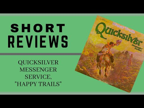 "Short Reviews: Quicksilver Messenger Service, ""Happy Trails"""
