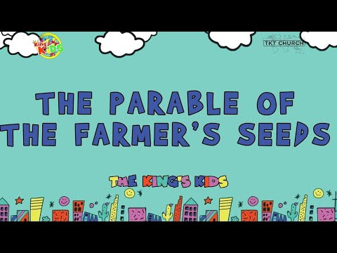, title : 'The King's Kids | The Parable of Farmer's Seeds