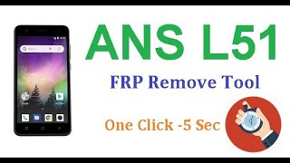 ANS L51 Remove FRP One Click | Google Account Lock