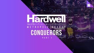 Hardwell & Metropole Orkest - Conquerors (Part One)