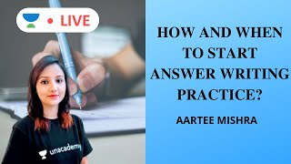 How & When To start Mains Answer Writing Practice | UPSC CSE 2020 | Aartee Mishra