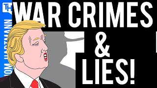 How Trump Lies Us Into War & Concentration Camps