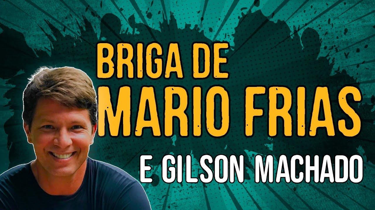 Briga de Mario Frias e Gilson Machado