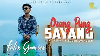 Download lagu Felix Gomies Orang Pung Sayang Mp3