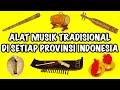 Alat Musik Tradisional dan Daerah Asalnya