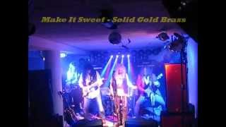 Make It Sweet - Solid Gold Brass (Sweet cover) 2015
