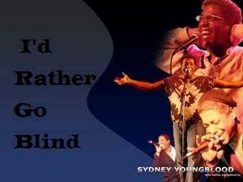Sydney Youngblood - I'd Rather Go Blind