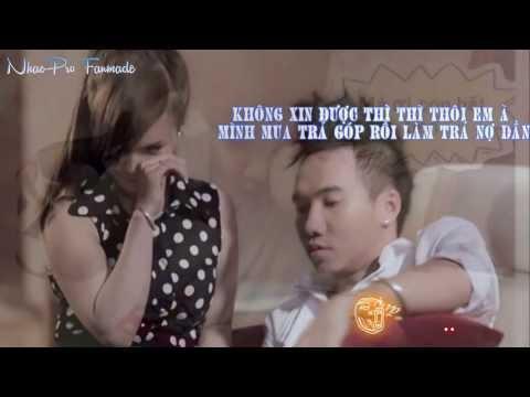 Nhạc chế Thà Quên Đi - Thà Trả Góp - Shj (karaoke-HD)