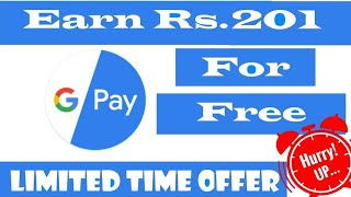 Get Rs.201 from Google Pay For free [Unlimited]