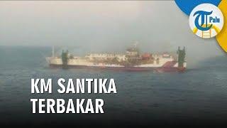 Insiden KM Santika Nusantara Terbakar di Perairan Masalembu