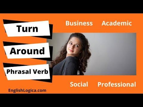 Turn Around - Phrasal Verb