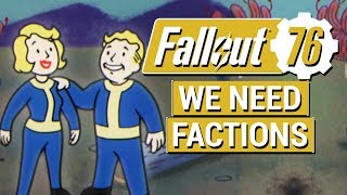 FALLOUT 76: Three Reasons Why PLAYER FACTIONS Would Be PERFECT in Fallout 76!!