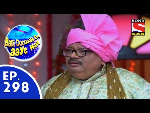 Badi Door Se Aaye Hain - बड़ी दूर से आये है - Episode 298 - 30th July, 2015