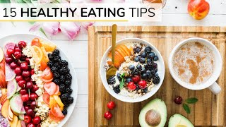 BEGINNERS GUIDE TO HEALTHY EATING | 15 healthy eating tips