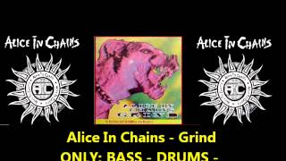 Alice In Chains - Grind (Only Bass & Drums W/Vocals)