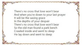 John Berry - There's No Cross That Love Won't Bear Lyrics