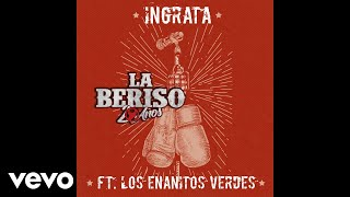 La Beriso   Ingrata (Official Audio) Ft. Los Enanitos Verdes