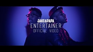 Jake&Papa - 'Entertainer' (Official Video)