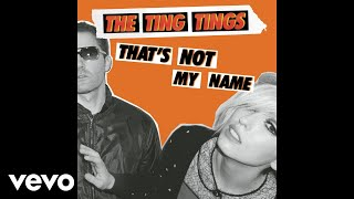 The Ting Tings - That's Not My Name (Radio Edit) (Audio)